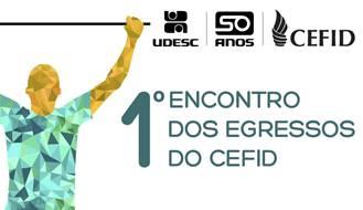 http://www.cefid.udesc.br/agencia/arquivos/14105/images/banner_encontro_egressos.jpg